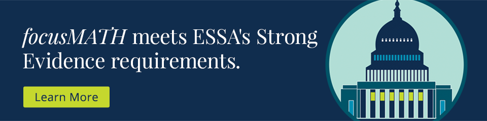 focusMATH meets ESSA's Strong Evidence requirements.