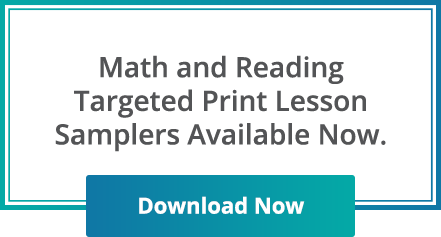 Math and Reading Targeted Print Lesson Samplers Available Now.