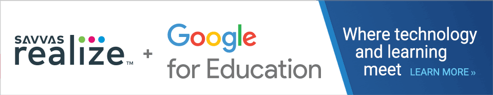 Savvas Realize + Google for Education = Where technology and learning meet