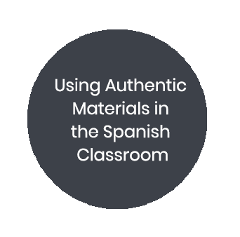 Using Authentic Materials in the Spanish Classroom