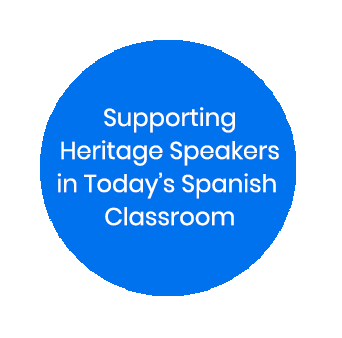 Supporting Heritage Speakers in Today's Spanish Classroom
