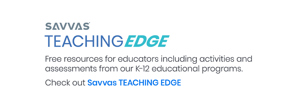 Check out Savvas Teaching Edge