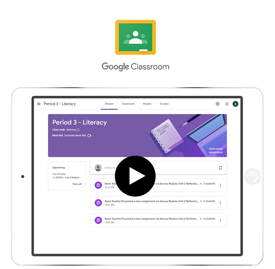 Seamless integration with Google Classroom™ and G Suite™.