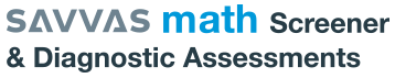 Savvas Math Screener & Diagnostic Assessments