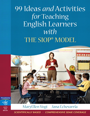99 Ideas and Activities for Teaching English Learners with the SIOP® Model