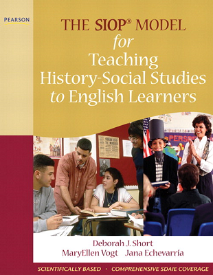 The SIOP® Model for Teaching History/Social Studies to English Learners