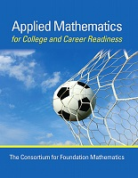 The Consortium for Foundation Mathematics, Applied Mathematics for College and Career Readiness